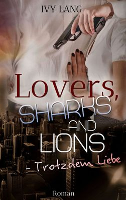 Lovers, Sharks And Lions