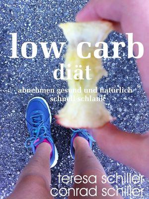 Low Carb Diät - abnehmen gesund und natürlich schnell schlank