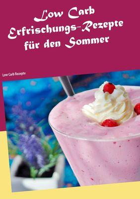 Low Carb Erfrischungs-Rezepte für den Sommer