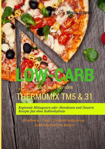 Low Carb Kochbuch Fur Den Thermomix Tm5 31 Regionale Mittagessen