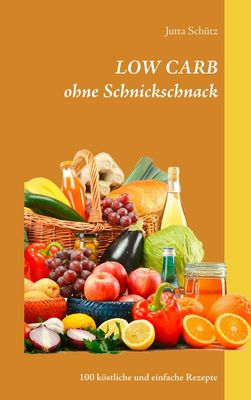 LOW CARB ohne Schnickschnack