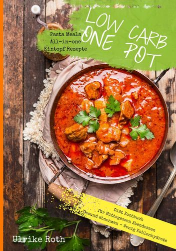 low carb one pot pasta meals all in one eintopf rezepte di t kochbuch f r mittag 9783743133792. Black Bedroom Furniture Sets. Home Design Ideas