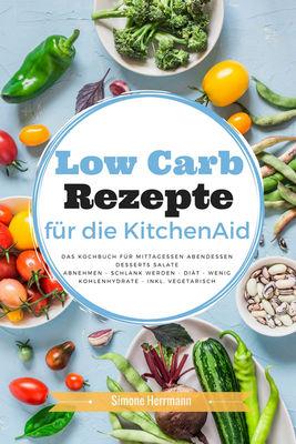 Low Carb Rezepte für die KitchenAid