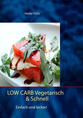 Low Carb vegetarisch & schnell