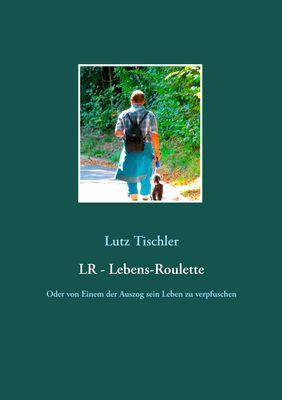 LR - Lebens-Roulette