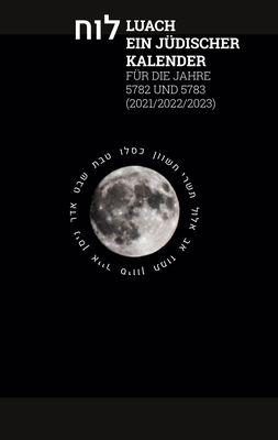 Luach - Ein jüdischer Kalender für die Jahre 5782 - 5783
