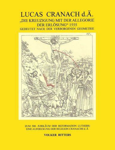 """Lucas Cranach d.Ä.: """"Die Kreuzigung mit der Allegorie der Erlösung"""", 1555"""