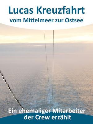 Lucas Kreuzfahrt vom Mittelmeer zur Ostsee