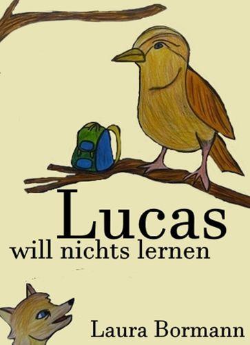 Lucas will nichts lernen