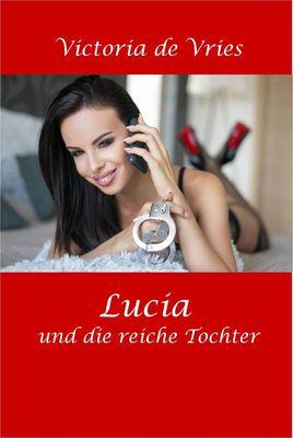 Lucia und die reiche Tochter