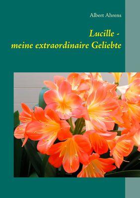 Lucille - meine extraordinaire Geliebte