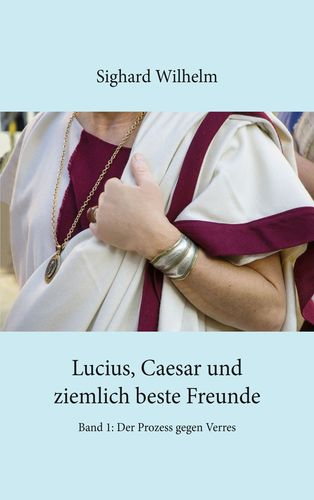 Lucius, Caesar und ziemlich beste Freunde