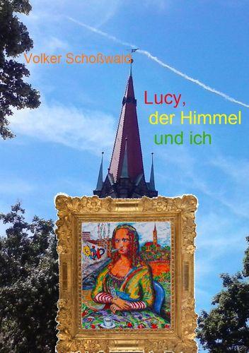 Lucy, der Himmel und ich
