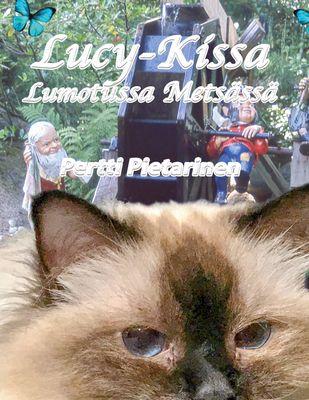 Lucy-Kissa Lumotussa Metsässä