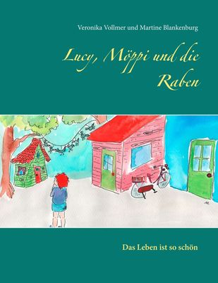 Lucy, Möppi und die Raben