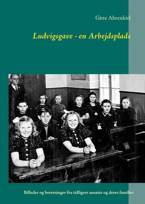 Ludvigsgave - en Arbejdsplads