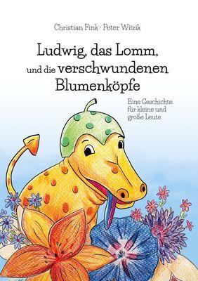 Ludwig, das Lomm, und die verschwundenen Blumenköpfe