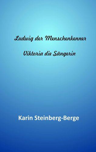 Ludwig der Menschenkenner - Viktoria die Sängerin