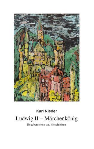 Ludwig II - Märchenkönig
