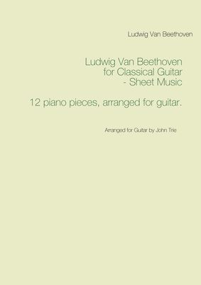 Ludwig Van Beethoven for Classical Guitar - Sheet Music
