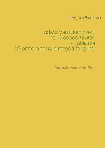 Ludwig Van Beethoven for Classical Guitar - Tablature