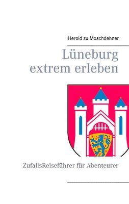 Lüneburg extrem erleben