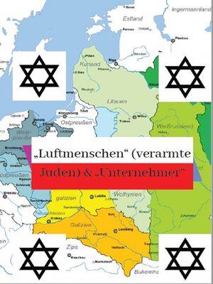 Luftmenschen (verarmte Juden) & Unternehmer  Juden in den  polnischen Gebieten