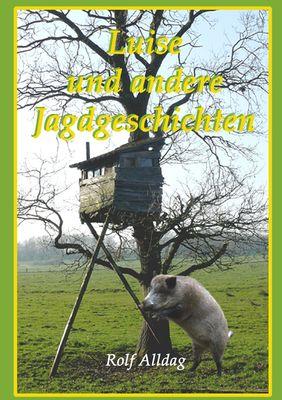 Luise und andere Jagdgeschichten