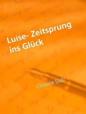 Luise- Zeitsprung ins Glück