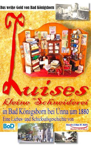 Luises kleine Schneiderei in Bad Königsborn bei Unna um 1880