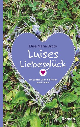 Luises Liebesglück