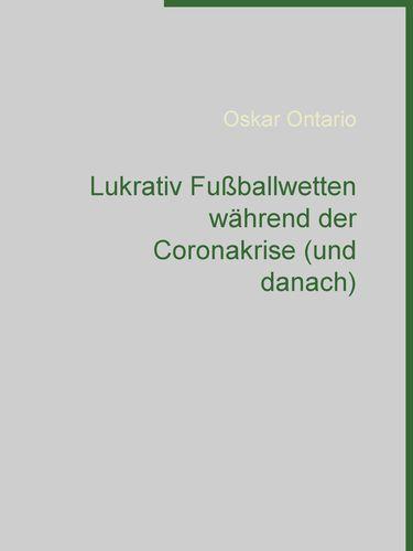 Lukrativ Fußballwetten während der Coronakrise (und danach)