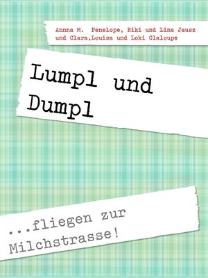 Lumpl und Dumpl