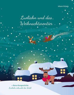 Luoliahn und das Weihnachtsrentier