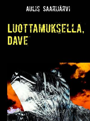 Luottamuksella, Dave