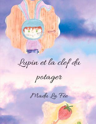 Lupin et la clef du potager