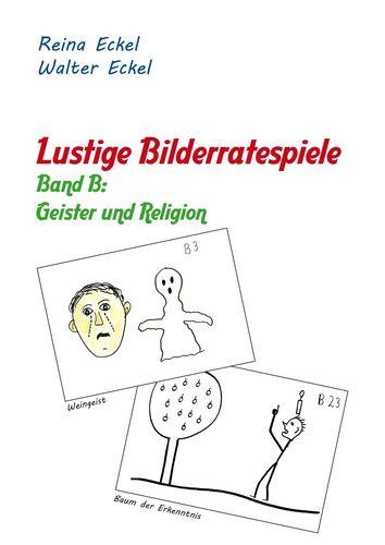 Lustige Bilderratespiele - Band B: Geister und Religion