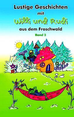 Lustige Geschichten mit Willi und Rudi aus dem Froschwald