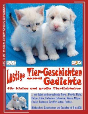 Lustige Tier-Geschichten und Gedichte für kleine und große Tierliebhaber
