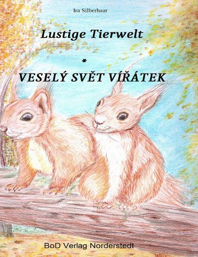 Lustige Tierwelt / Vesely svet viratek