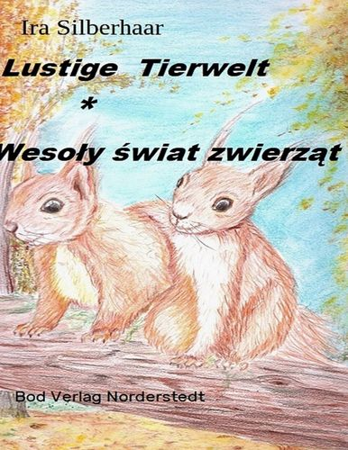 Lustige Tierwelt / Wesoly swiat zwierzat