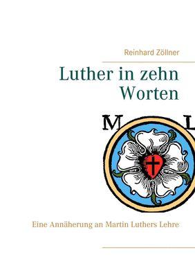 Luther in zehn Worten