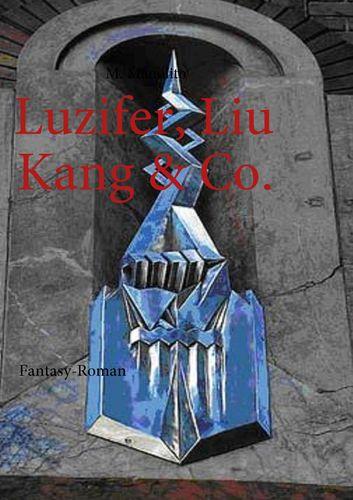 Luzifer, Liu Kang & Co.