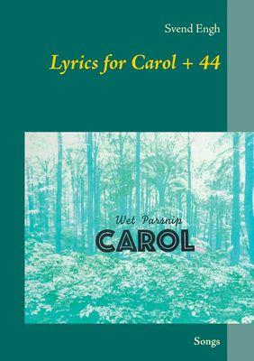 Lyrics for Carol + 44