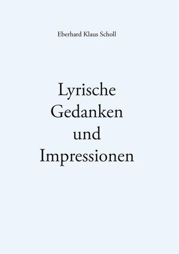 Lyrische Gedanken und  Impressionen