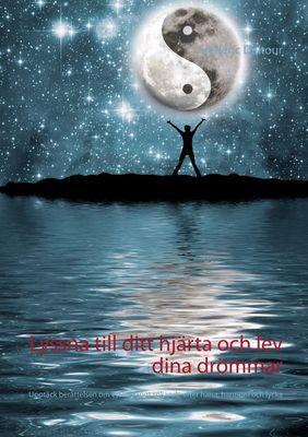 Lyssna till ditt hjärta och lev dina drömmar