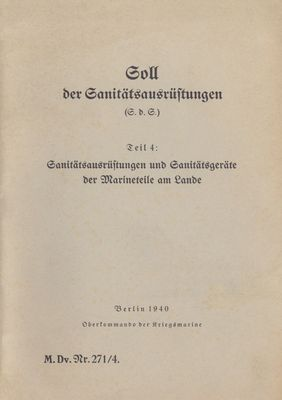 M.Dv.Nr. 271/4 Soll der Sanitätsausrüstungen - Teil 4: Sanitätsausrüstungen und Sanitätsgeräte der Marineteile am Lande