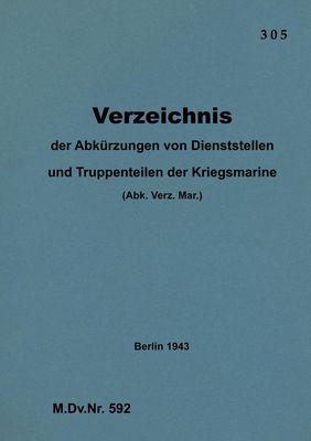 M.Dv.Nr. 592 Verzeichnis der Abkürzungen von Dienststellen und Truppenteilen der Kriegsmarine
