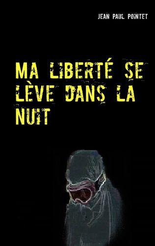 Ma liberté se lève dans la nuit