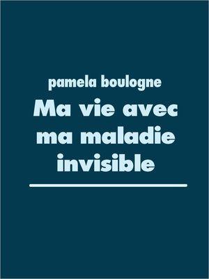 Ma vie avec ma maladie invisible